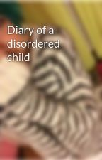 Diary of a disordered child by majaxvideos