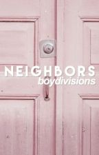 neighbors // (completed) by boydivisions