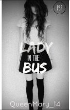 Lady in The Bus by QueenMary_14
