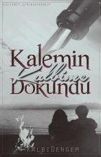 Kalemin Kalbime Dokundu (LGBT) by KalbiDengem