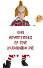 The adventures of the munchkin pie by munchkin_pie