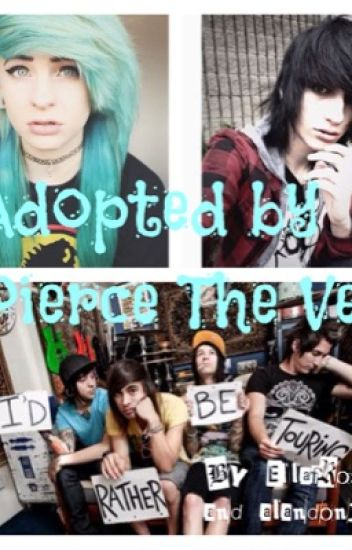 Adopted by pierce the veil (#wattys2015)