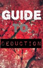 Guide to Deduction by zlov989