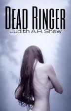 Dead Ringer by Juditheal