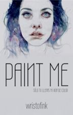 PAINT ME by Wristofink