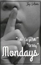 Mondays by Socially_Awkwardness