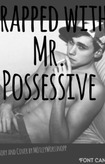 Trapped with Mr.Possessive