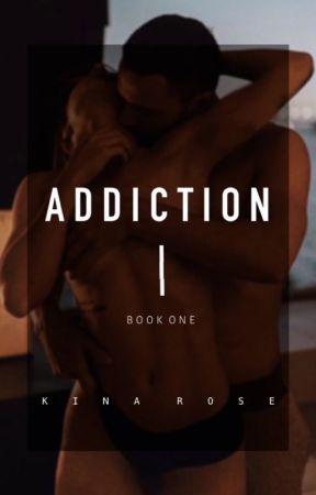 Addiction by KinaWrites