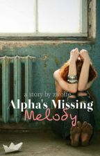 Alpha's Missing Melody by zwolfe
