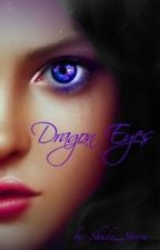 Dragon Eyes (on hold) by Shade_Storm