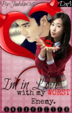 I'm in love with my worst ENEMY (ON GOING) by Judskie06