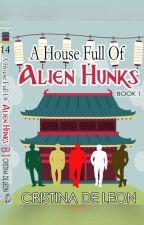 A House Full of Alien Hunks (Fantasy/Romance) by Cristina_deLeon