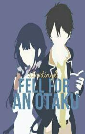 Fell for an Otaku by -staringly