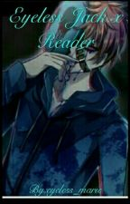 Eyeless Jack x Reader by xlittlekidx