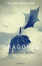 DRAGONES: LA AVENTURA DE SKY #Wattys2015 by Sayaka_14