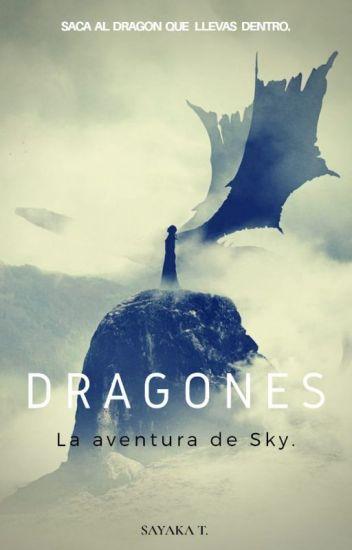 DRAGONES: LA AVENTURA DE SKY #Wattys2015
