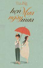[Truyện ngắn] Hẹn Mưa ngày mưa - Yuu by YuuNg_DBH