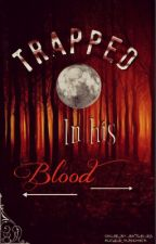 ** Trapped In His Blood ** by planchita