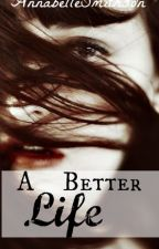 A Better Life by AnnabelleSmithson