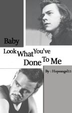 Baby, Look What You've Done to Me [Lirry] by hopeangel11
