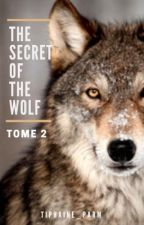 The secret of the wolf - T2 by _Tiphaine_Parm