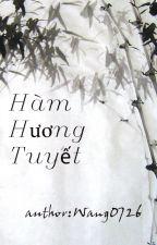 Hàm Hương Tuyết by Wang0726