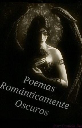 Poemas Románticamente Oscuros Avó Wattpad