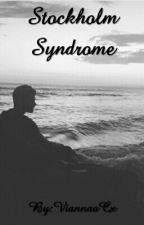 Stockholm Syndrome by ViannaaCx