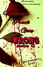 ♥ Valentines Prank Gone Wrong: Series II ♥ by erthou