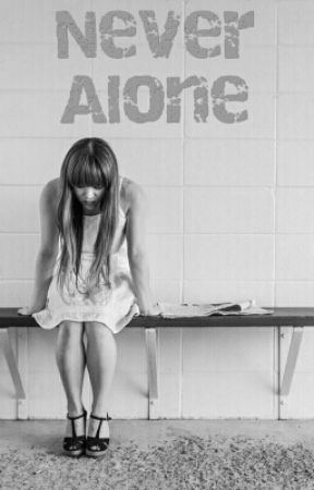 Never Alone by AmandaPanda0987