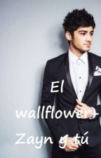 El wallflower- Zayn Malik y tú (hot) by makemeestrong