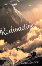 Radioactive. The 100 Fanfic. by Emblem3Lover9001