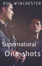 Supernatural Oneshots //Destiel\\ by ash_winchester