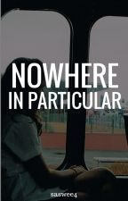Nowhere In Particular // H.S. by saswee4