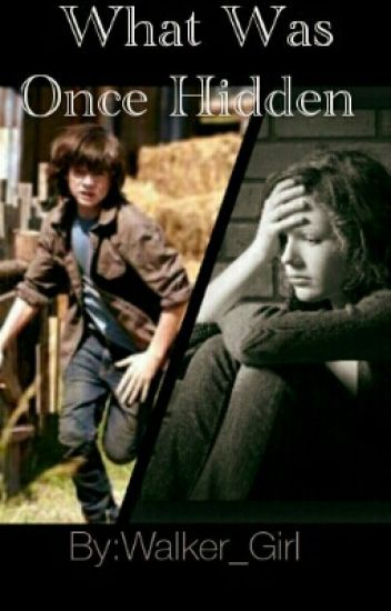 What Was Once Hidden ~ Carl Grimes Fanfic