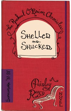Shelled and Shucked -- The Rachael O'Brien Chronicles book 3 by PaisleyR