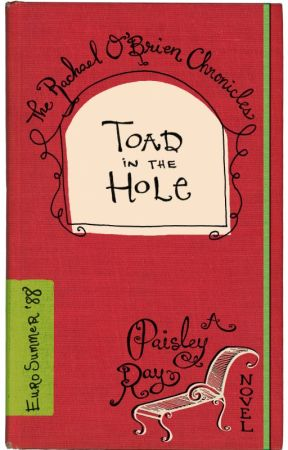 Toad in the Hole -- The Rachael O'Brien Chronicles book 4 by PaisleyR