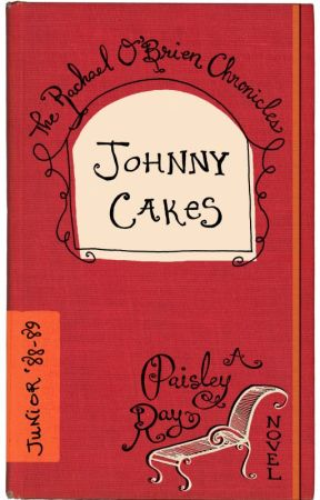 Johnny Cakes -- The Rachael O'Brien Chronicles book 5 by PaisleyR