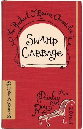 Swamp Cabbage -- The Rachael O'Brien Chronicles book 6 by PaisleyR