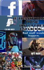 If Transformers Prime Discovered Facebook by CharTonk