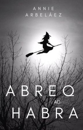 Abreq Ad Habra, cuentos de magia y brujería by anniearbelaez