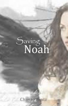 Saving Noah by ChristyHintz
