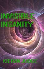 Invisible Insanity by KieranJudge