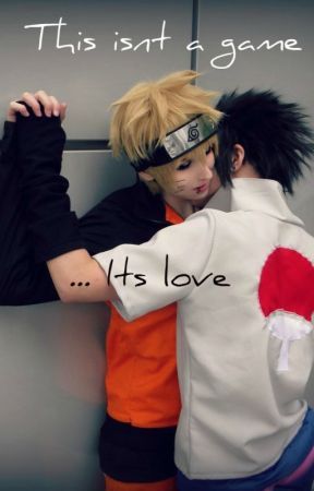 This isn't a game... its love (sasunaru, bxb) by XwhyXsoXseriousX