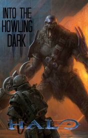 Halo: Into The Howling Dark (on hold) by NathanGreatan