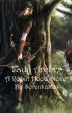 Lady Archer: a Robin Hood Story by sorenkat124