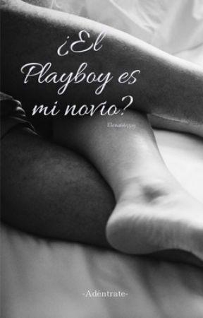 ¿El Playboy es mi novio?© by elena665519
