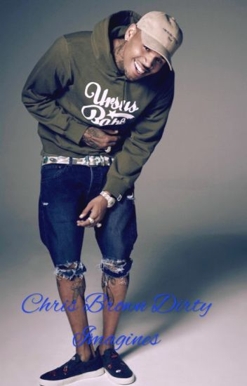 Dirty Chris Brown & Yn Imagines