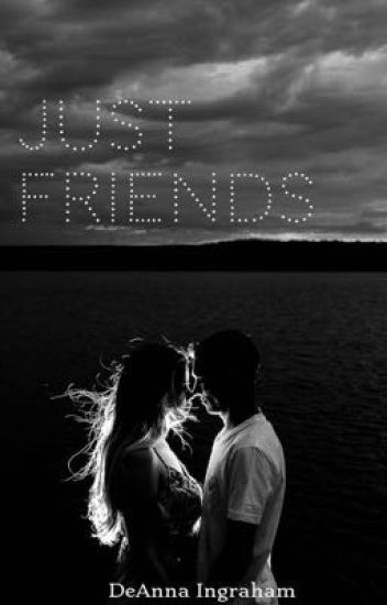 """Just Friends."""