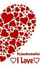 ♡I Love ♡ by jewelramsahai